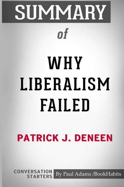 Summary of Why Liberalism Failed by Patrick J