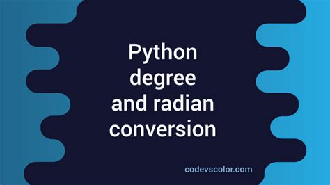 Python degree and radian conversion - CodeVsColor